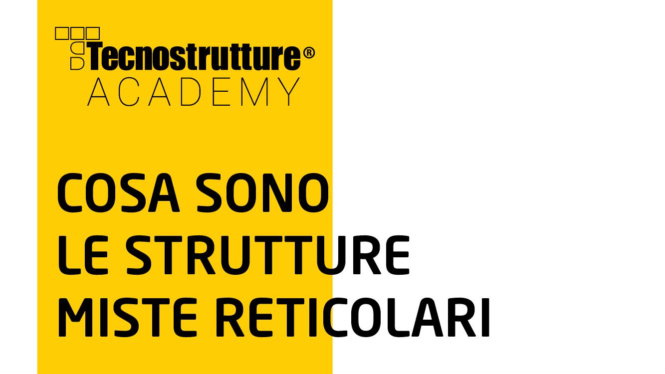 Cosa sono le strutture miste reticolari, contributo dell'Ingegnere Roberto Scotta.